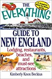 The Everything Guide to New England: Lodging, Restaurants, Beaches, and Must-See Attractions (Everything Series)