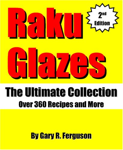 Raku Glazes: The Ultimate Collection by Cherry Creek Publishing