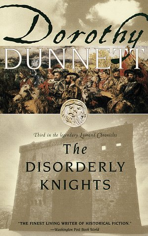 The Disorderly Knights: Third in the legendary Lymond Chronicles, Dorothy Dunnett
