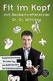Fit im Kopf mit Rechenweltmeister Dr. Dr. Mittring: Gedächtnistraining für jeden Tag von Kaffeekochen bis Schäfchenzählen
