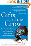 Gifts of the Crow: How Perception, Em...