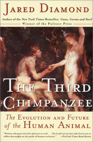 Third Chimpanzee : The Evolution and Future of the Human Animal, JARED DIAMOND