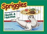 Spriggles Motivational Books for Children: Health & Nutrition (Spriggles Motivational Books for Children, 2)