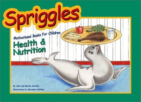 Spriggles Motivational Books For Children: Health & Nutrition (Spriggles Motivational Books For Children, 2)
