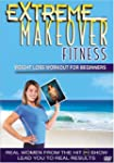 Extreme Makeover Fitness: Weight Loss...