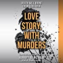 Love Story, with Murders: Fiona Griffiths, Book 2 (       UNABRIDGED) by Harry Bingham Narrated by Siriol Jenkins