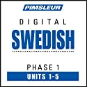 Swedish Phase 1, Unit 01-05: Learn to Speak and Understand Swedish with Pimsleur Language Programs  by Pimsleur