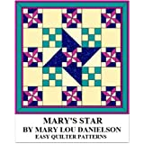Mary's Star - Quilt Pattern ~ Mary Lou  Danielson