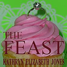 The Feast: A Parable of the Ring, Book 2 (       UNABRIDGED) by Kathryn Elizabeth Jones Narrated by Nancy Peterson