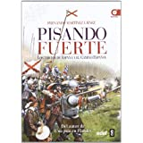 Pisando fuerte: Los Tercios de España y el Camino Español (Crónicas de la historia)