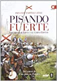 Pisando Fuerte (Crónicas de la historia)
