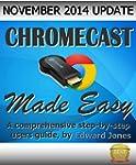 Chromecast Made Easy: A comprehensive...