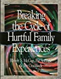 Breaking the Cycle of Hurtful Family Experiences (Life Support Group Series)