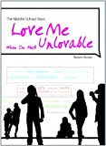 img - for The Middle School Years: Love Me When I'm Most Unlovable by Robert Ricken (2007-01-01) book / textbook / text book