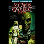 Star Wars: The Bounty Hunter, Book 2: Slave Ship | K.W. Jeter