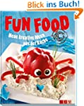 Fun Food Vol. 2: Neue kreative Ideen...