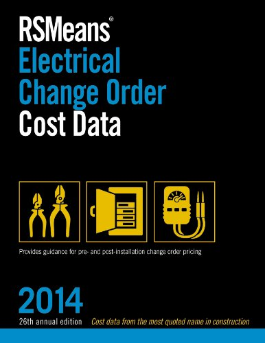 RSMeans Electrical Change Order Cost Data 2014 - RS Means - RS-ElectricalChange - ISBN: 1940238056 - ISBN-13: 9781940238050
