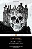 Haunted Castles: The Complete Gothic Stories (Penguin Classics)
