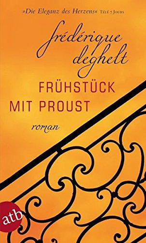 Frederique Deghelt: Frühstück mit Proust