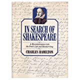 In Search of Shakespeare: A Reconnaissance Into the Poet's Life and Handwriting (0156445530) by Hamilton, Charles