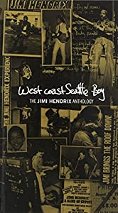 West Coast Seattle Boy: The Jimi Hendrix Anthology (4 CD/ 1 DVD Collectors Box)