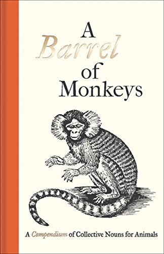 A Barrel of Monkeys: A Compendium of Collective Nouns for Animals PDF