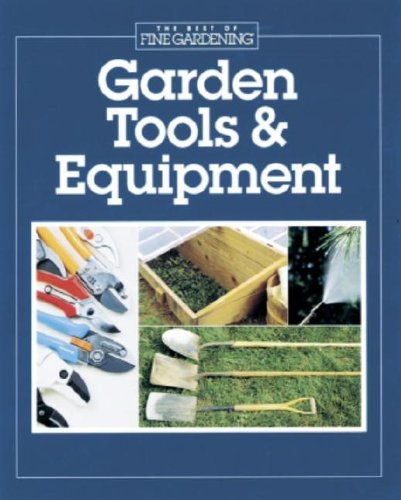 Garden tools equipment best of fine gardening hardware for Best garden tools brand