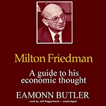 Milton Friedman: A Guide to His Economic Thought Audiobook by Eamonn Butler Narrated by Jeff Riggenbach