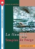 La Llamada De Los Templos De Fuego (Spanish Edition)
