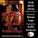 One Bite Away: Vampire Chronicles, Book 1 (       UNABRIDGED) by Ronna Gage Narrated by Kellie Kamryn