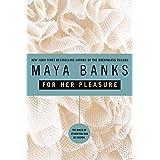 For Her Pleasure ~ Maya Banks