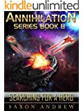 Searching for a Hero (Annihilation series Book 8)