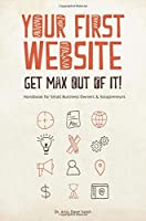 Your First Website- Get Max Out of it! Front Cover