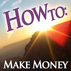 How To Make Money | [How To: Audiobooks]