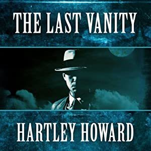 The Last Vanity | [Hartley Howard]