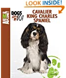 Cavalier King Charles Spaniel (Animal Planet Dogs 101)