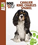 Cavalier King Charles Spaniel (Animal Planet Dogs 101) Laura Lang