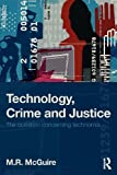 Technology, Crime and Justice: The Question Concerning Technomia (1843928566) by McGuire, Michael