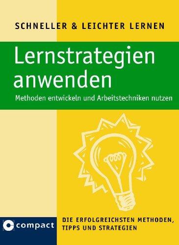 Compact Lernstrategien anwenden: Methoden entwickeln und Arbeitstechniken nutzen, Buch