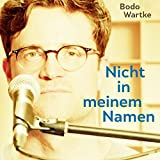 Bodo Wartke �Nicht in meinem Namen� bestellen bei Amazon.de