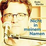 Bodo Wartke 'Nicht in meinem Namen'