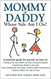 img - for Mommy or Daddy: Whose Side Am I On? book / textbook / text book