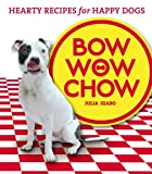 img - for Bow Wow Chow: Hearty Recipes for Happy Dogs book / textbook / text book