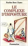 Le complexe d'imposture, ou, Comment surmonter la peur qui mine votre réussite par Pauline Rose Clance