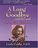 img - for A Long Goodbye and Beyond: Coping with Alzheimer's book / textbook / text book