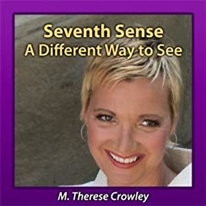 Seventh Sense: A Different Way to See | [M. Therese Crowley]