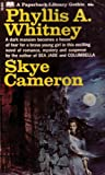 Skye Cameron: A Dark Mansion Becomes a House of Fear for a Brave Young Girl in This Exciting Novel of Romance, Mystery and Suspense: A Paperback Library Gothic (1968 Printing, Sixth Edition, 61052620050, G5262050C0PL, 68579031) (0610526200) by Phyllis A. Whitney
