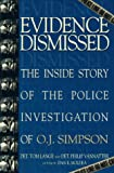 Evidence Dismissed: The Inside Story of the Police Investigation of O. J. Simpson