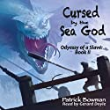 Cursed by the Sea God (       UNABRIDGED) by Patrick Bowman Narrated by Gerard Doyle