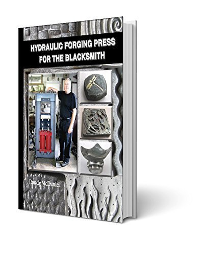 Hydraulic Forging Press for the Blacksmith by Randy McDaniel (2014-08-14) (Hydraulic Forging Press compare prices)
